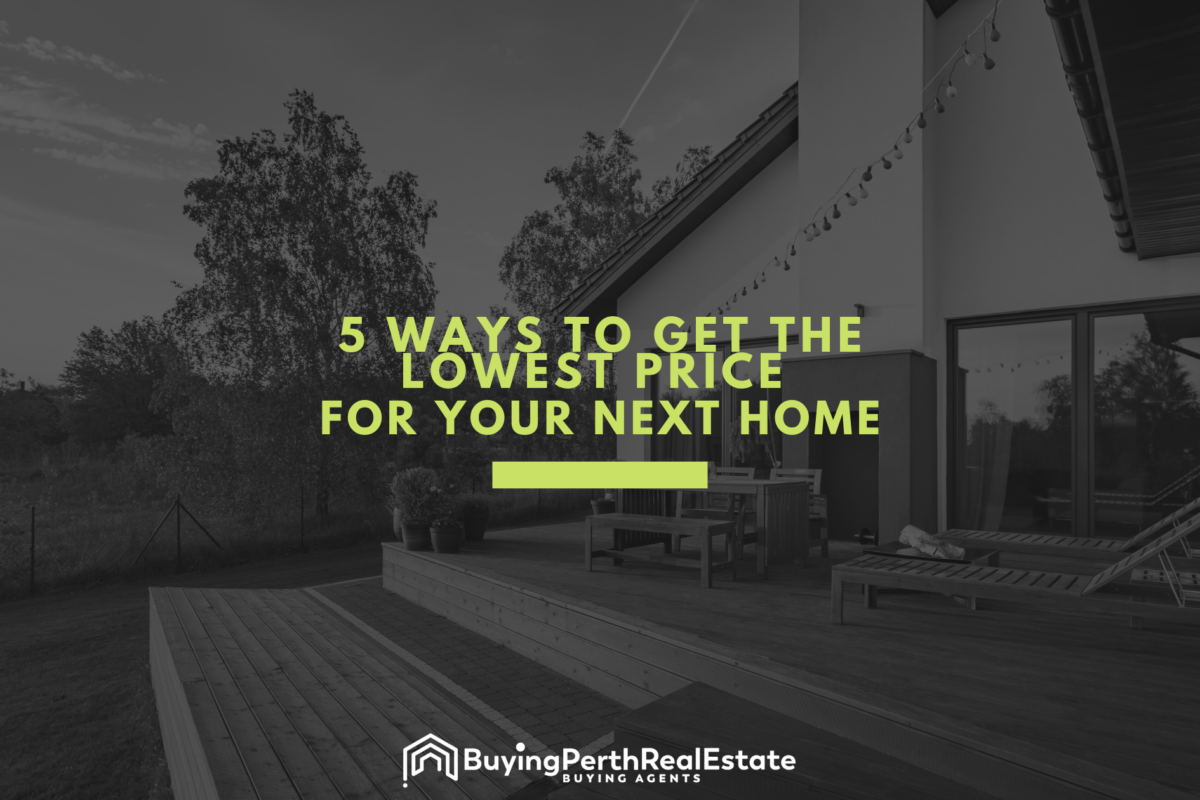 get the lowest price for your next home